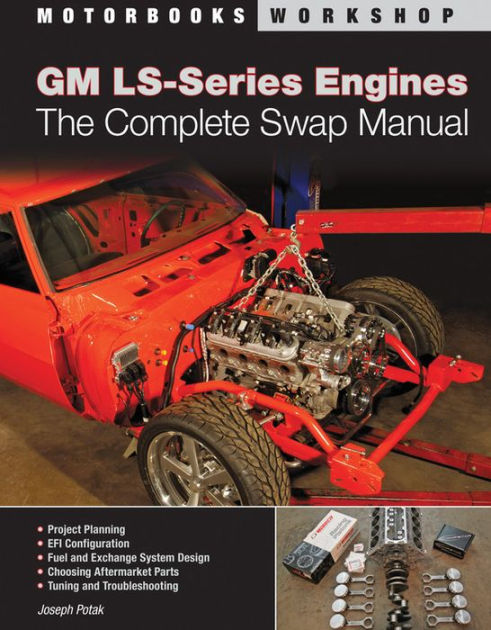 10 Best Books on Automotive Technology - GM LS-Series Engines: The Complete Swap Manual